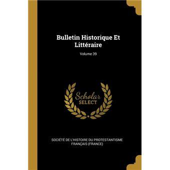 bulletin Historique Et Littéraire, Volume  Paperback -