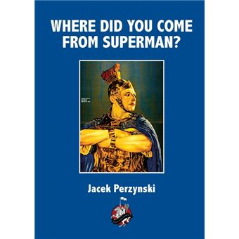 where Do You Come From Superman Paperback -