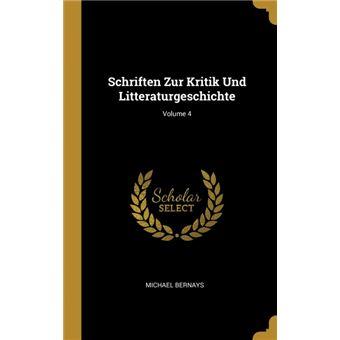 schriften Zur Kritik Und Litteraturgeschichte, Volume Hardcover