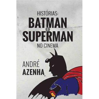 Histórias. Batman e Superman no Cinema