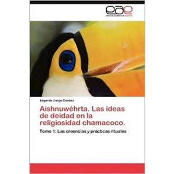 Aishnuwehrta. Las Ideas de Deidad En La Religiosidad Chamacoco. - Paperback / softback - 2012