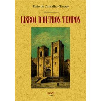 Lisboa d'outros tempos [por] Pinto de Carvalho (Tinop)