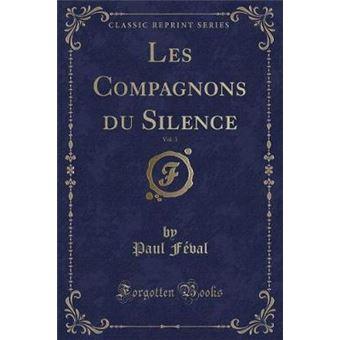 les Compagnons Du Silence, Volclassic Reprint Paperback -