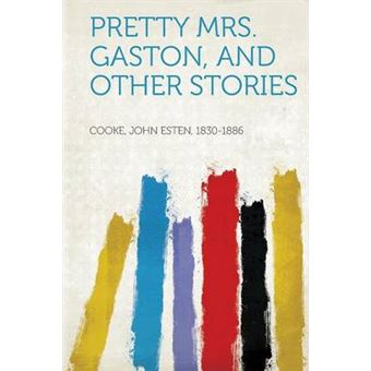 Pretty MrsGaston, And Other Stories