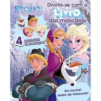 Frozen - Volume 1. Coleção Divirta-Se Com O Livro Das Máscaras Disney