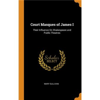 court Masques Of James IHardcover