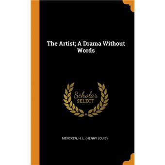the Artist, ADrama Without Words Hardcover