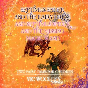 septimus Spider And The Fairy Dress And Septimus Spider And The Missing Magic Wand Paperback -