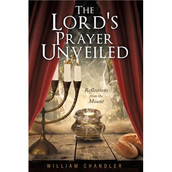 the Lords Prayer Unveiled Paperback -