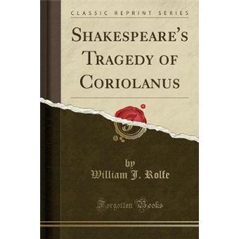 shakespeares Tragedy Of Coriolanus classic Reprint Paperback -