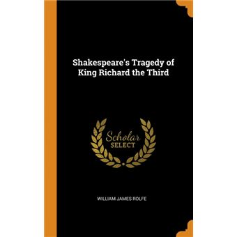 shakespeares Tragedy Of King Richard The Third Hardcover