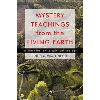 Mystery Teachings From the Living Earth - An Introduction to Spiritual Ecology - Paperback - 2012