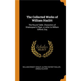the Collected Works Of William Hazlitt Hardcover