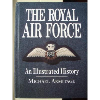 new product c8b53 8d567 The Royal Air Force  An Illustrated History - M.J. Armitage - Compra Livros  na Fnac.pt