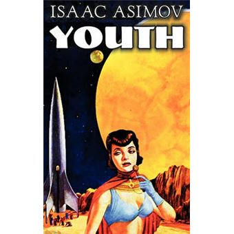 Youth By Isaac Asimov, Science Fiction, Adventure, Fantasy