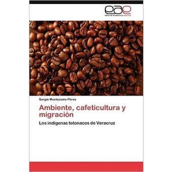Ambiente, Cafeticultura y Migracion - Paperback / softback - 2011