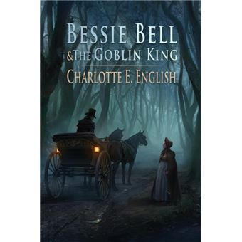bessie Bell And The Goblin King Paperback -