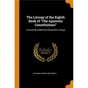 the Liturgy Of The Eighth Book Of The Apostolic Constitutions Paperback -