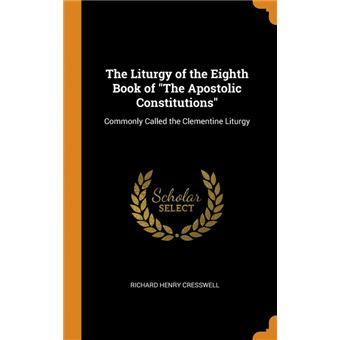 the Liturgy Of The Eighth Book Of The Apostolic Constitutions Hardcover