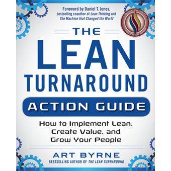 The Lean Turnaround Fieldbook - Practical Tools and Techniques for Implementing Lean Throughout Your Company - Paperback - 2015