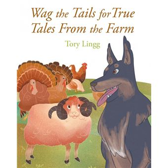 wag The Tails For True Tales From The Farm Paperback -