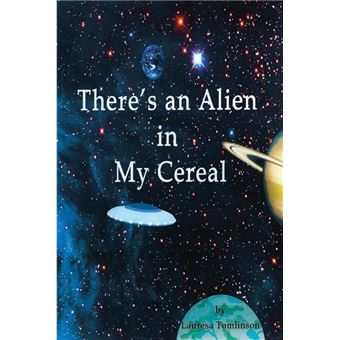 theres An Alien In My Cereal Paperback -