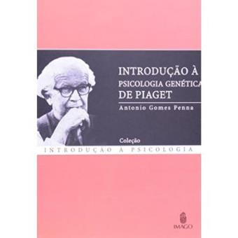 9bb7b12e2ed Introdução À Psicologia Genetica De Piaget - Antonio Gomes Penna - Compra  Livros na Fnac.pt