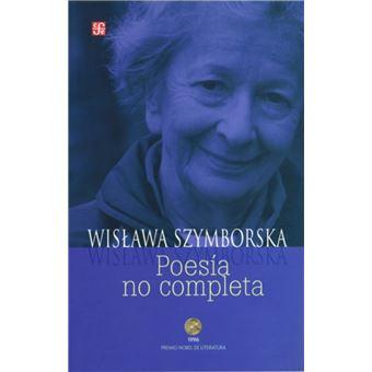 Poesia no completa. premio nobel de literatura 1996