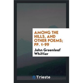 Among The Hills, And Other Poems, Pp