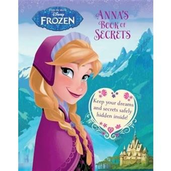 Disney Frozen Anna's Book of Secrets - Keep Your Dreams and Secrets Under Lock and Key! - Hardback - 2015