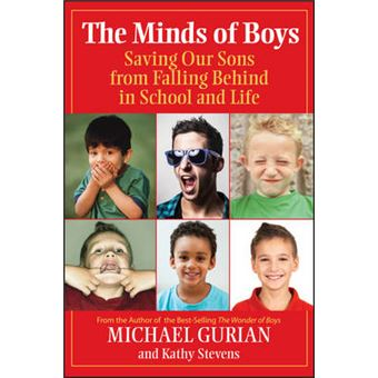 The Minds of Boys - Saving Our Sons from Falling Behind in School and Life - Paperback - 2007