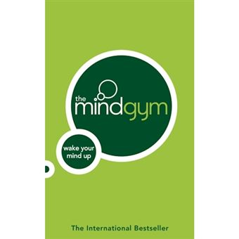 The Mind Gym: Wake Up Your Mind - Paperback - 2005