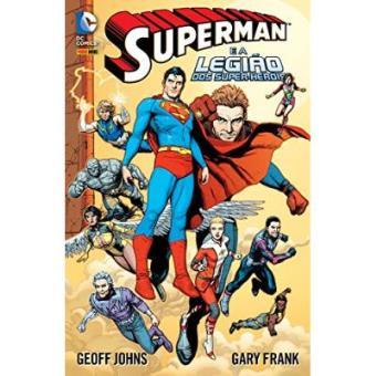 Superman E A Legião Dos Super-Heróis - Volume 1
