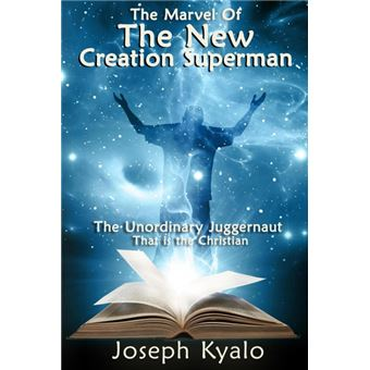 The Marvel Of The New Creation Superman