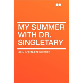 My Summer With DrSingletary