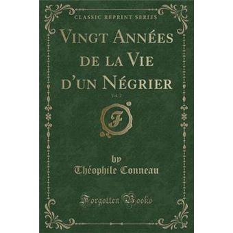 vingt Années De La Vie Dun Négrier, Volclassic Reprint Paperback -
