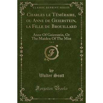charles Le Téméraire, Ou Anne De Geierstein, La Fille Du Brouillard, VolPaperback -