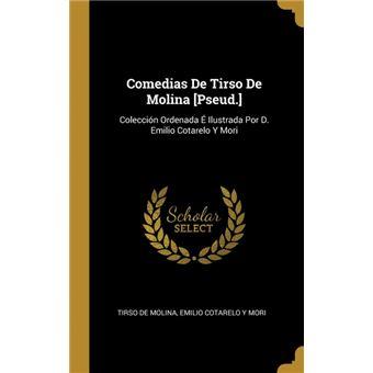 comedias De Tirso De Molina [pseud.] Hardcover