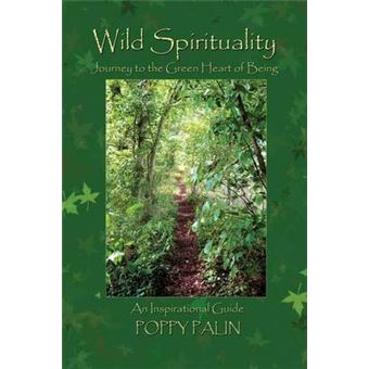 Wild Spirituality - Journey to the Green Heart of Being - Paperback - 2012