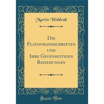 die Platonhandschriften Und Ihre Gegenseitigen Beziehungen classic Reprint Hardcover