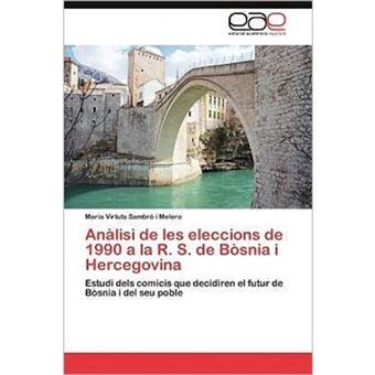 Analisi de Les Eleccions de 1990 a la R. S. de Bosnia I Hercegovina - Paperback / softback - 2012