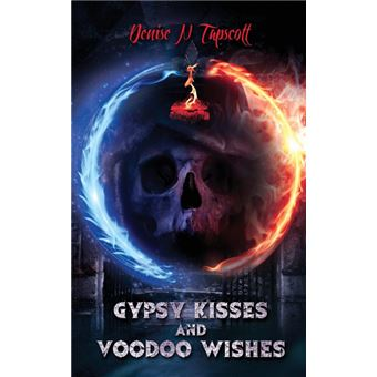 gypsy Kisses And Voodoo Wishes Paperback -