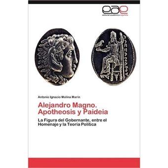 Alejandro Magno. Apotheosis y Paideia - Paperback / softback - 2012