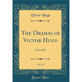 the Dramas Of Victor Hugo, Vol Hardcover