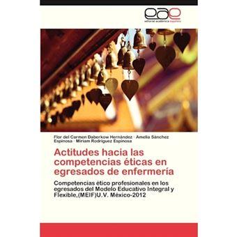Actitudes Hacia Las Competencias Eticas En Egresados de Enfermeria - Paperback / softback - 2013