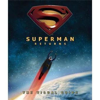 Superman Returns: the Visual Guide