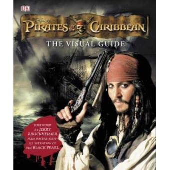 Pirates of the Caribbean the Visual Guide (Pirates of the Caribbean 2)