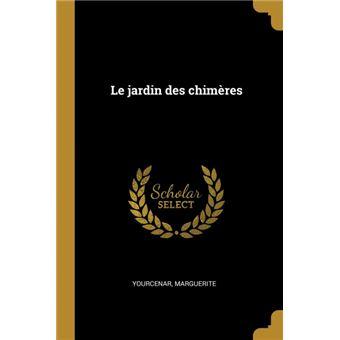 le Jardin Des Chimères Paperback -