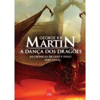 A Dança Dos Dragões - Coleção As Crônicas De Gelo E Fogo. Volume 5