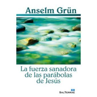 Fuerza sanadora de las parabolas de jesus, la